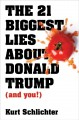 Cover for The 21 biggest lies about Donald Trump (and you!)