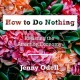Cover for How to Do Nothing: Resisting the Attention Economy