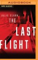 Cover for The Last Flight: A Novel