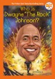Cover for Who Is Dwayne the Rock Johnson?