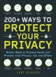 Cover for 200+ ways to protect your privacy: simple ways to prevent hacks and protect...
