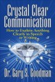 Cover for Crystal clear communication: how to communicate anything clearly in speech ...