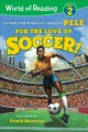 Cover for For the love of soccer!