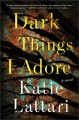 Cover for Dark things I adore