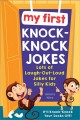 Cover for My first knock-knock jokes: lots of laugh-out-loud jokes for silly kids