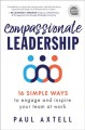 Cover for Compassionate Leadership: 16 Simple Ways to Engage and Inspire Your Team at...