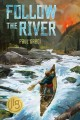 Cover for Follow the River