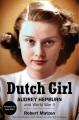 Cover for Dutch girl: Audrey Hepburn and World War II