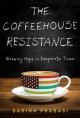 Cover for The Coffee House Resistance: Brewing Hope in Desperate Times