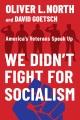 Cover for We Didn't Fight for SOCIALISM: America's Veterans Speak Up
