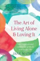 Cover for The Art of Living Alone and Loving It: Your Inspirational Toolkit for a Who...