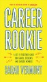 Cover for Career Rookie: A Get-it-together Guide for Grads, Students and Career Newbi...