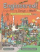 Cover for Engineered!: engineering design at work
