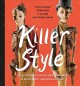Cover for Killer Style: How Fashion Has Injured, Maimed, & Murdered Through History
