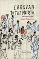 Cover for Caravan to the North: Misael's Long Walk