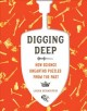 Cover for Digging deep: how science unearths puzzles from the past