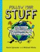 Cover for Follow Your Stuff: Who Makes It, Where Does It Come From, How Does It Get t...
