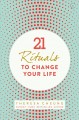 Cover for 21 rituals to change your life: daily practices to bring greater inner peac...