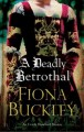 Cover for A Deadly Betrothal: An Elizabethan Mystery