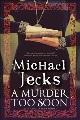 Cover for A Murder Too Soon: A Tudor Mystery