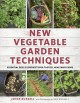Cover for New Vegetable Garden Techniques: Essential Skills and Projects for Tastier,...