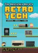 Cover for The Nostalgia Nerd's History of Tech: Computer, Consoles and Games