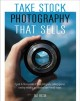 Cover for Take Stock Photography That Sells: Earn a Living Doing What You Love