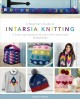 Cover for A beginner's guide to intarsia knitting: 11 simple inspiring projects with ...