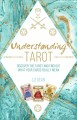 Cover for Understanding tarot: discover the tarot and find out what your cards really...