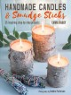 Cover for Handmade candles & smudge sticks: 35 inspiring step-by-step projects