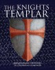 Cover for The Knights Templar: From Catholic Crusaders to Conspiring Criminals