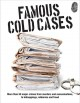 Cover for Famous Cold Cases: More Than 50 Major Crimes from Murders and Assassination...