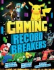 Cover for Gaming record breakers: winning streaks! highest scores! most downloads!
