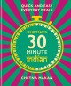 Cover for Chetna's 30 Minute Indian: Delicious Easy Meals for Fast Feasting