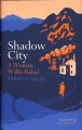 Cover for Shadow city: a woman walks Kabul