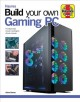 Cover for Build Your Own Gaming PC: The Step-by-step Manual to Building the Ultimate ...