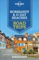 Cover for Lonely Planet Normandy & D-day Beaches Road Trips