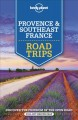 Cover for Lonely Planet Provence & Southeast France Road Trips