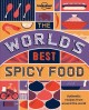 Cover for The world's best spicy food: where to find it & how to make it