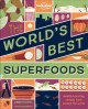 Cover for The World's Best Superfoods: Health-boosting Recipes from Around the World