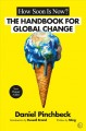 Cover for How soon is now?: The handbook for global change