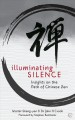 Cover for Illuminating silence: insights on the path of Chinese Zen