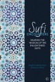 Cover for Sufi encounters: sharing the wisdom of the enlightened sufis