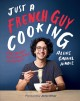 Cover for Just a French Guy Cooking: Easy Recipes and Kitchen Hacks for Rookies