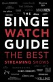 Cover for The Ultimate Bingewatching Guide: The Best Television and Streaming Shows R...