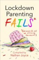 Cover for Lockdown Parenting Fails: Because It's Not All F-cking Rainbows