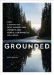 Cover for Grounded: How Contact With Nature Can Improve Our Mental and Physical Wellb...