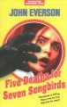 Cover for Five Deaths for Seven Songbirds
