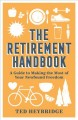 Cover for The retirement handbook: a guide to making the most of your newfound freedo...