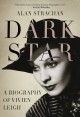 Cover for Dark Star: A Biography of Vivien Leigh